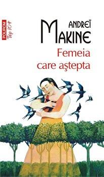 Femeia care astepta (editie de buzunar)-Andrei Makine imagine