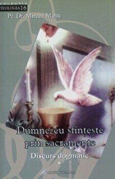 Dumnezeu sfinteste prin sacramente I/Mircea Manu poza cate