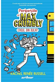 Peripetiile lui Max Crumbly 1. Eroul din dulap/Rachel Renee Russell