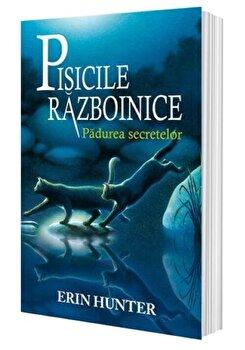 Pisicile razboinice, Vol 3: Padurea secretelor/Erin Hunter