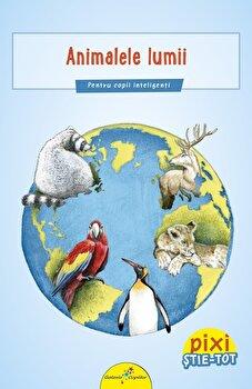 Pixi stie-tot. Animalele lumii/***
