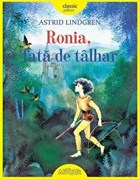 Ronia, fata de talhar/Astrid Lindgren