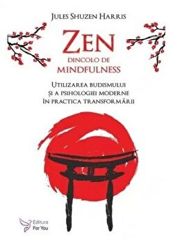 Zen dincolo de mindfulness/Harris Shuzen Jules imagine elefant.ro 2021-2022