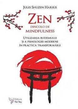 Zen dincolo de mindfulness/Harris Shuzen Jules poza cate