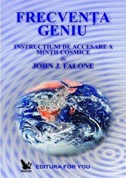 Frecventa geniu. Editie revizuita/John J.Falone poza cate