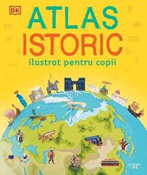 Atlas istoric ilustrat pentru copii/***