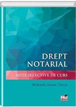 Drept notarial. Note selective de curs/Mihaela Ioana Teaca imagine elefant.ro 2021-2022