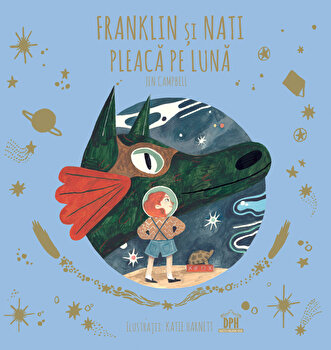 Franklin si Nati pleaca pe luna/Jen Campbell