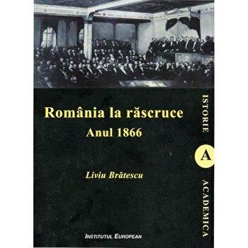 Romania la Rascruce. Anul 1966/Liviu Bratescu