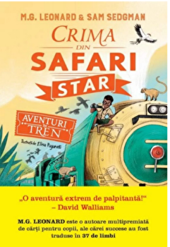 Aventuri in tren. Crima din Safari Star/M.G. Leonard, Sam Sedgman