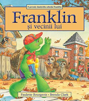 Franklin si vecinii lui/Paulette Bourgeois