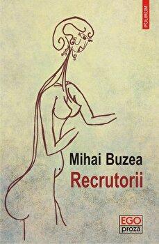 Recrutorii/Mihai Buzea imagine