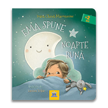 Ema spune noapte buna/Ioana-Chicet Macoveiciuc