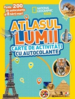 Atlasul lumii. Carte de activitati cu autocolante. Peste 200 de autocolante si 8 harti mari./***