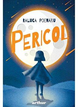 Pericol/Raluca Poenaru