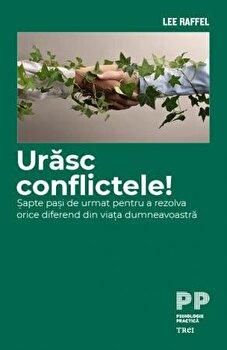 Urasc conflictele!/Lee Raffel imagine
