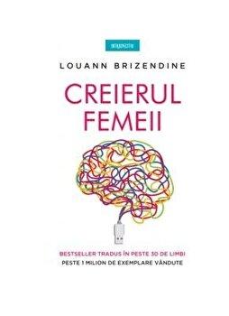 Creierul femeii/Louann Brizendine imagine elefant.ro