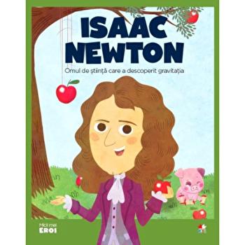 Micii eroi. Isaac Newton/***