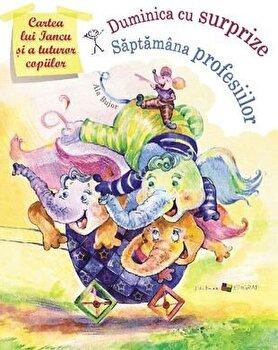 Cartea lui Iancu. Duminica cu surprize. Saptamana profesiilor/Ala Bujor imagine elefant.ro 2021-2022