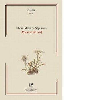 Floarea de colt-Elvira Mariana Sapunaru imagine