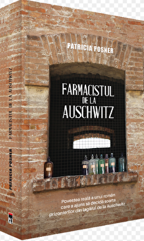 Farmacistul de la Auschwitz/Patricia Posner poza cate