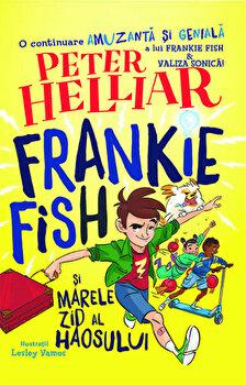 Frankie Fish si marele zid al haosului/Peter Helliar imagine elefant.ro 2021-2022