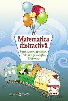 Matematica distractiva/Ala Bujor imagine elefant.ro 2021-2022