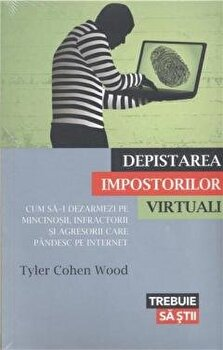 Depistarea impostorilor virtuali/Tyler Cohen Wood imagine elefant.ro 2021-2022