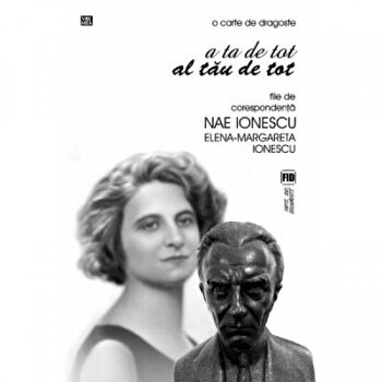 O carte de dragoste - File de corespondenta Nae Ionescu/Elena Margareta-Ionescu imagine