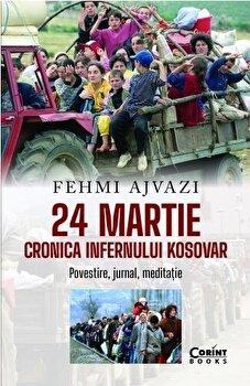 Imagine 24 Martie - Cronica Infernului Kosovar - fehmi Ajvazi
