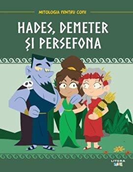 Mitologia. Hades, Demeter si Persefona/***