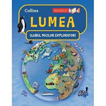 Clubul Micilor Exploratori: Lumea/Colectiv HarperCollins Publishers