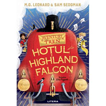 Aventuri in tren. Hotul din Highland Falcon/M.G. Leonard, Sam Sedgman