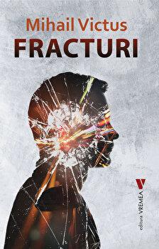 Fracturi/Mihail Victus imagine