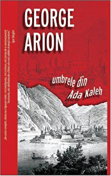 Umbrele din Ada Kaleh/George Arion