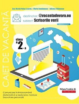 Scrisorile verii. Cls. II. Caiet de vacanta/Ana-Maria Palea, Maria Comanescu, Iuliana Filfanescu