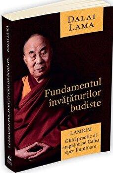 Fundamentul invataturilor budiste - Lamrim - Ghid practic al etapelor pe Calea spre Iluminare/Dalai Lama imagine elefant.ro 2021-2022