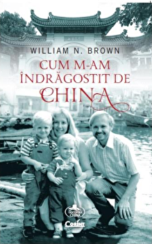 Cum m-am indragostit de China/William N. Brown poza cate