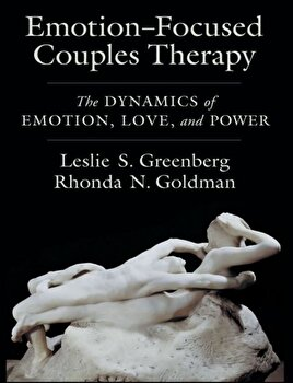 Emotion-Focused Couples Therapy: The Dynamics of Emotion, Love, and Power, Hardcover/Leslie S. Greenberg imagine