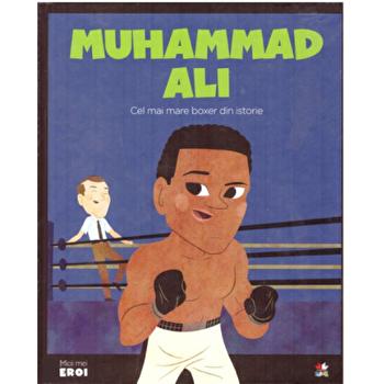 Micii eroi. Muhammad Ali/***