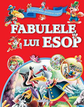 Coperta Carte Fabulele lui Esop. Repovestite pentru copii