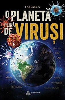 O planeta de virusi/Carl Zimmer imagine elefant.ro 2021-2022