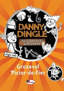 Danny Dingle - Grozavul Picior-de-Fier/Angie Lake