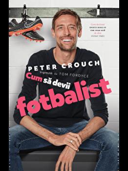 Cum sa devii fotbalist/Peter Crouch, Tom Fordyce imagine elefant 2021