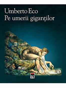 Pe umerii gigantilor/Umberto Eco