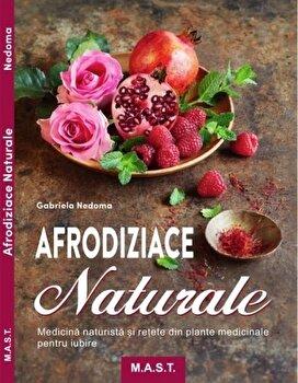 Afrodiziace naturale. Medicina naturista si retete/Gabriela Nedoma imagine