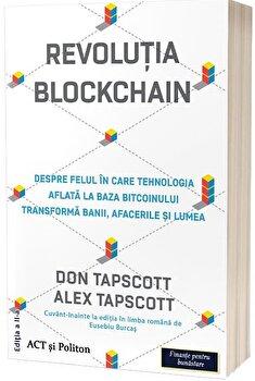 Revolutia blockchain. Despre felul in care tehnologia aflata la baza bitcoinului transforma banii, afacerile si lumea - editia a doua - Carte/Don Tapscott, Alex Tapscott imagine elefant.ro