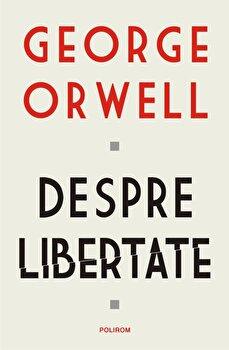 Despre libertate-George Orwell imagine
