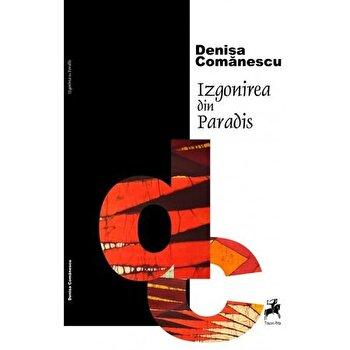 Izgonrea din Paradis/Denisa Comanescu