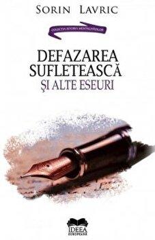 Defazarea sufleteasca si alte eseuri/Sorin Lavric poza cate